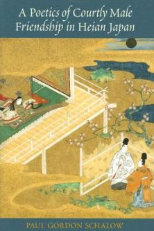 A_poetics_of_courtly_male_friendship_in_Heian_Japan